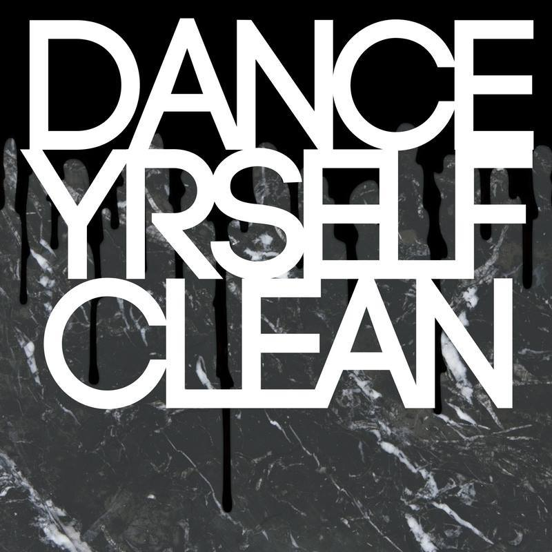 Dance Yrself Clean