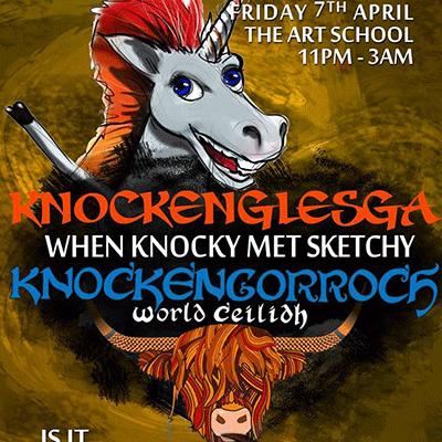 Knockenglesga : When Knockengorroch Met Late Night Sketchy