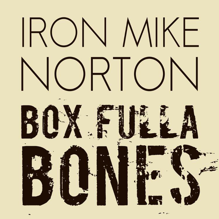 Box Fulla Bones by Iron Mike Norton - Iron Mike Norton
