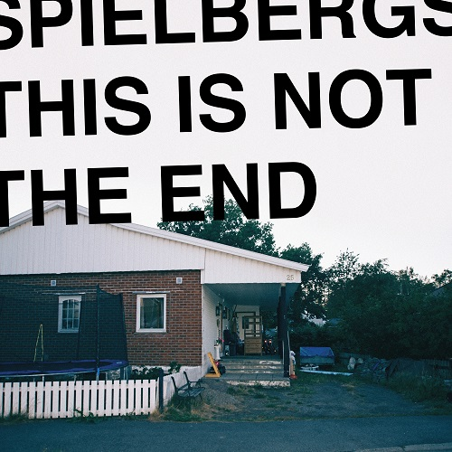 """Spielbergs - This Is Not The End - 12"""" Vinyl Album - By The Time It Gets Dark"""