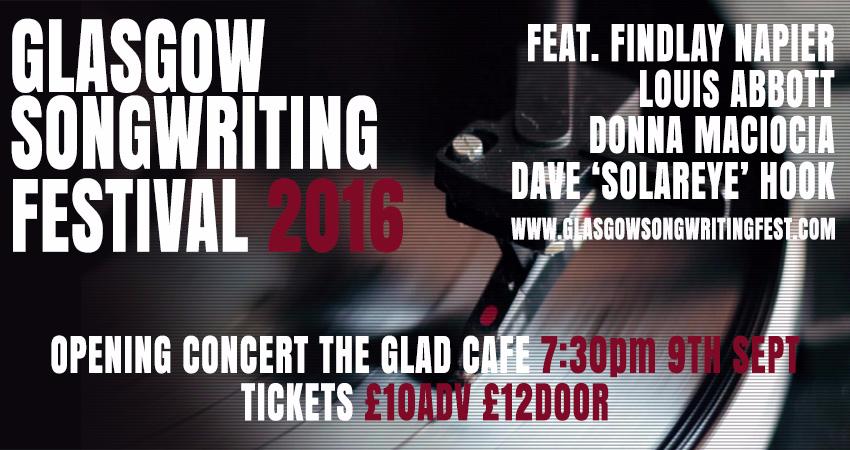 "Glasgow Songwriters featuring Finlay Napier + Donna Maciocia + Louis Abbot + Dave ""Solereye"" Hook"