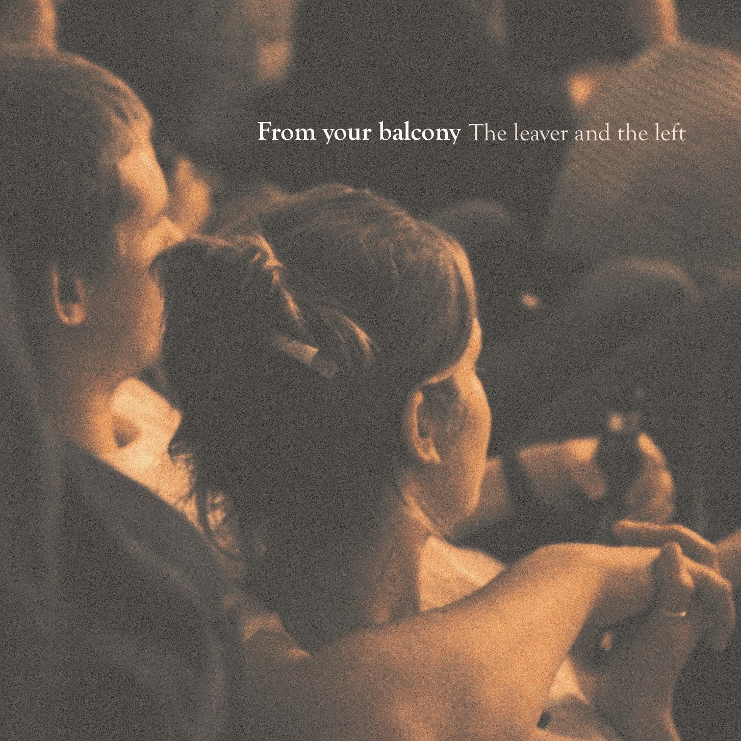 The leaver and the left CD + DIGITAL - From your balcony