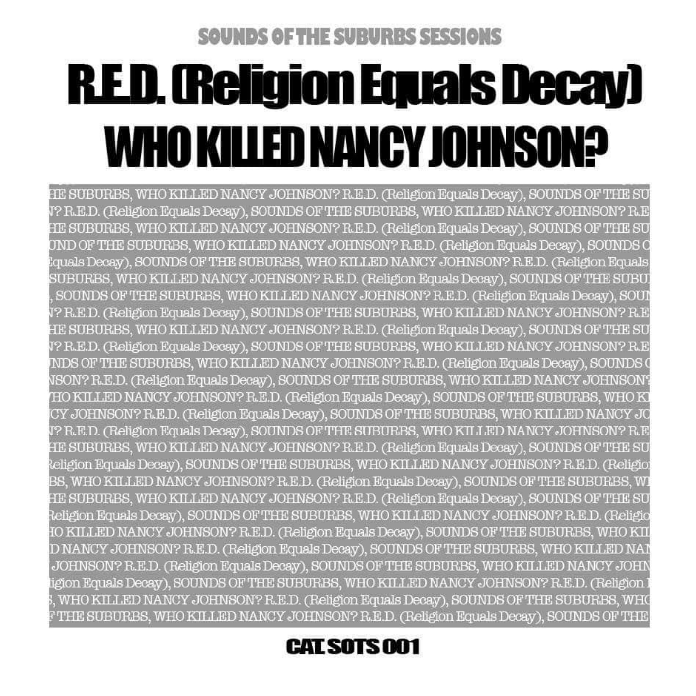 Sounds of the Suburbs Sessions 001 - Who Killed Nancy Johnson?