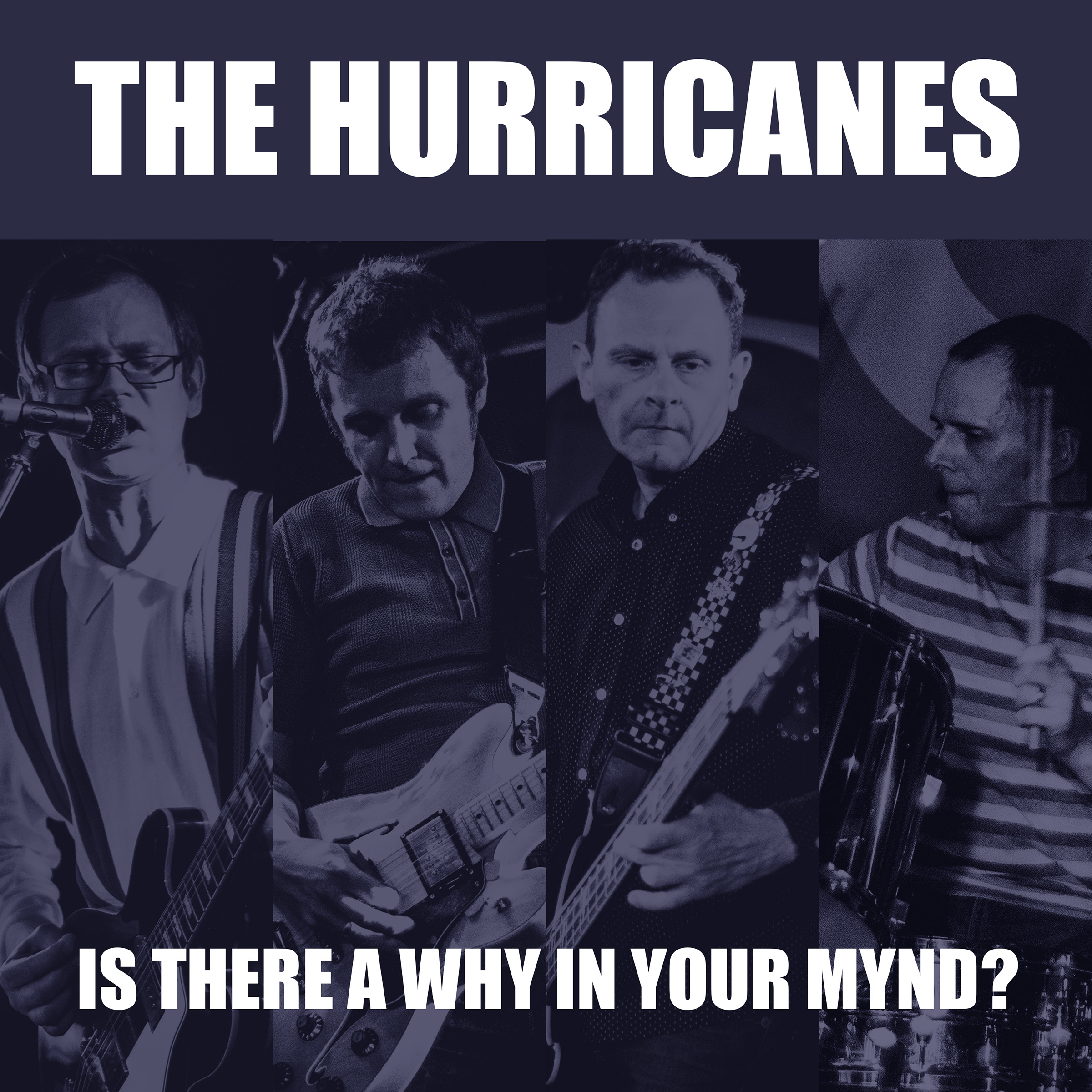 Is There A Why In Your Mynd? - The Hurricanes