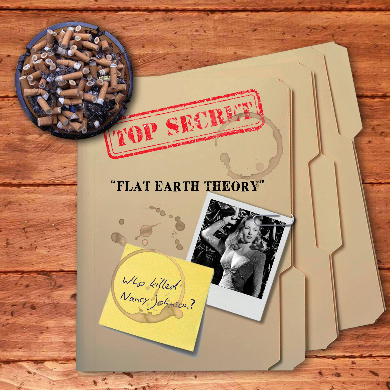 Flat Earth Theory EP - Who Killed Nancy Johnson?
