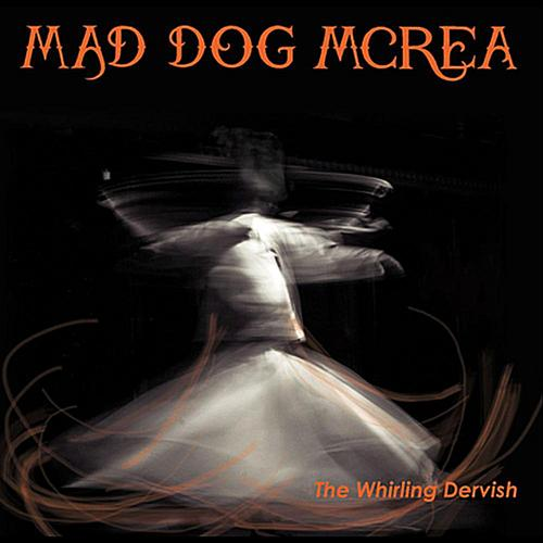 The Whirling Dervish - Mad Dog Mcrea