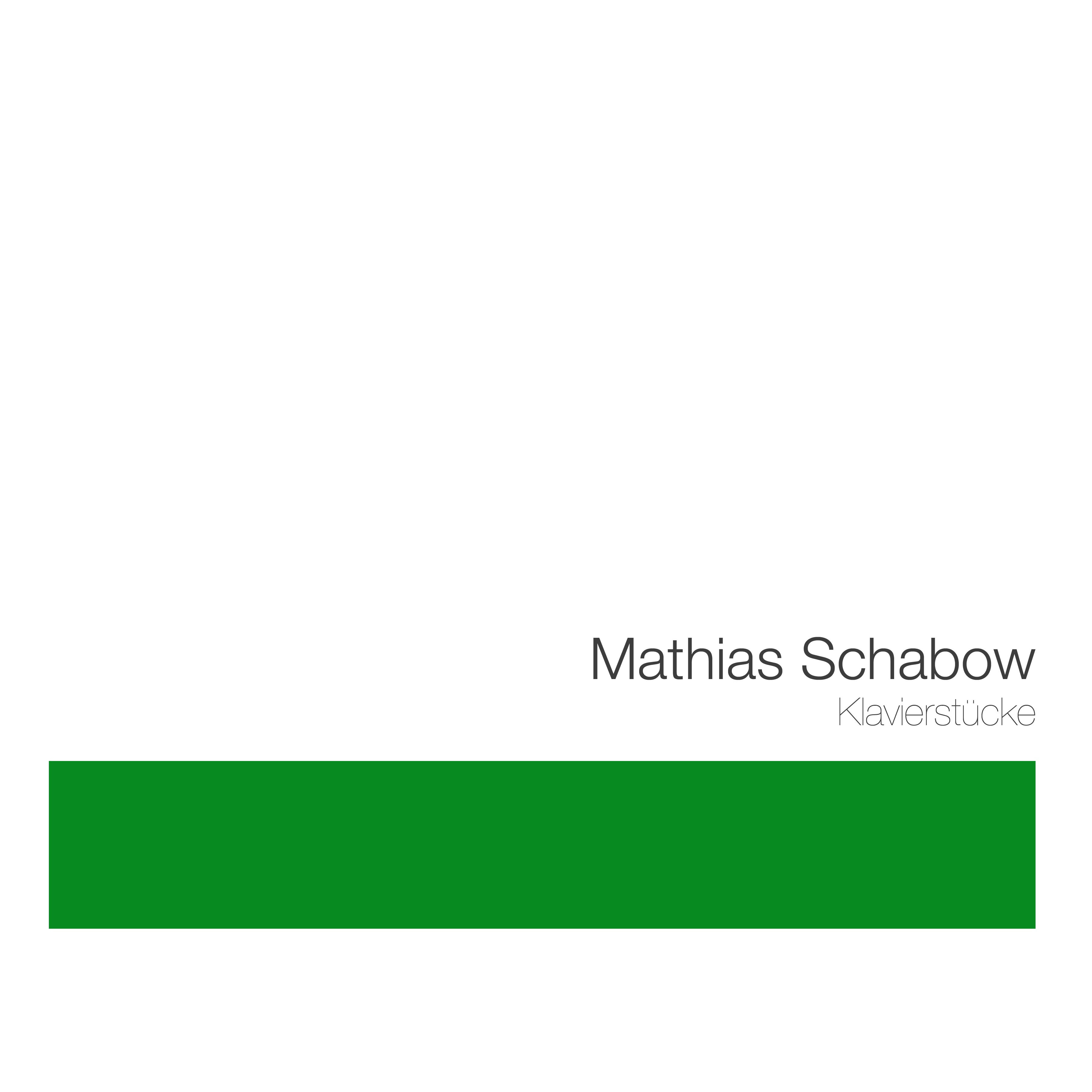 Klavierstücke - Mathias Schabow   Piano