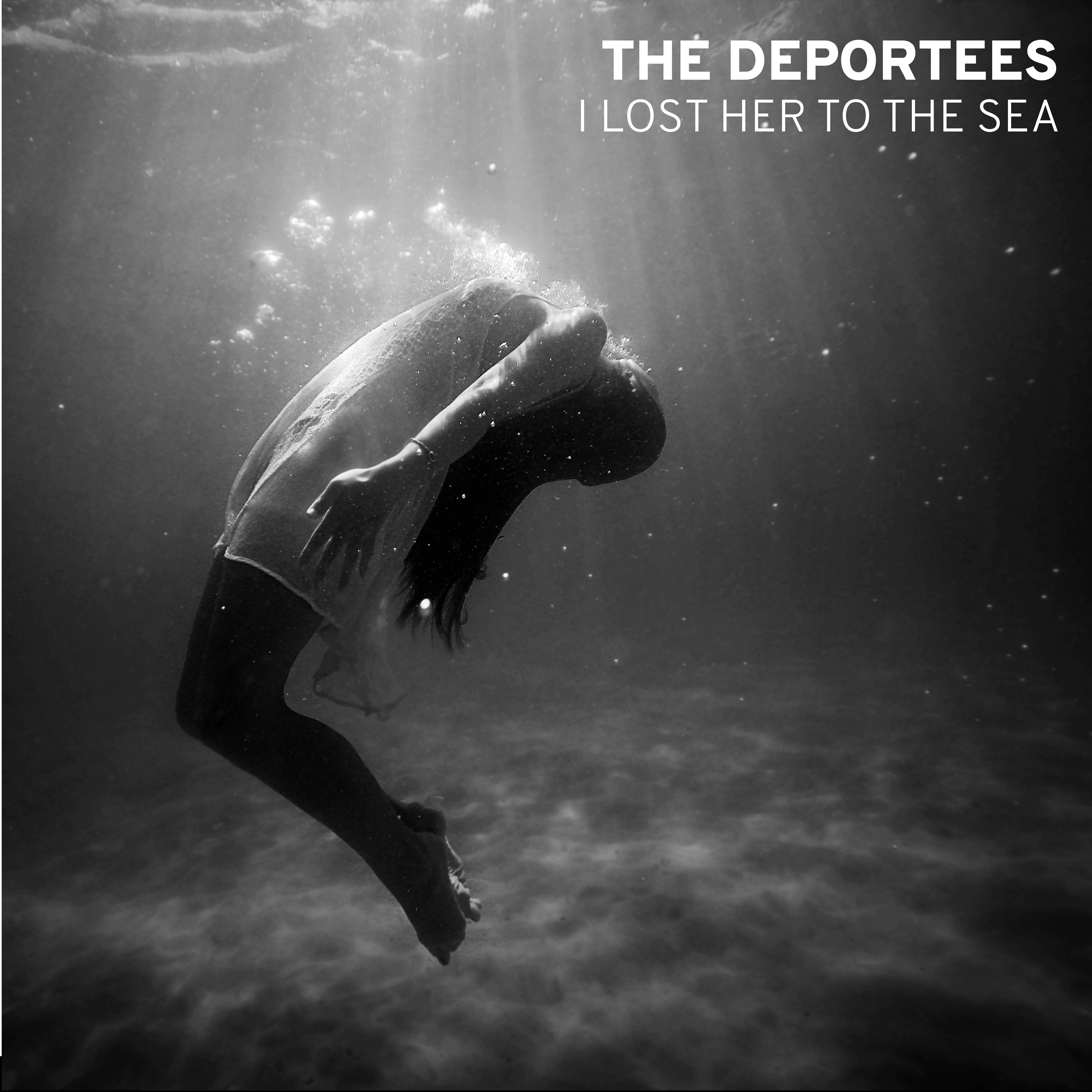 """I Lost Her to the Sea"" Digital Download - The Deportees"