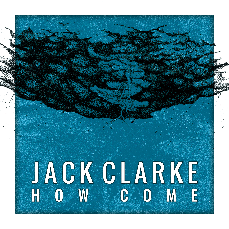 How Come - Single - Jack Clarke