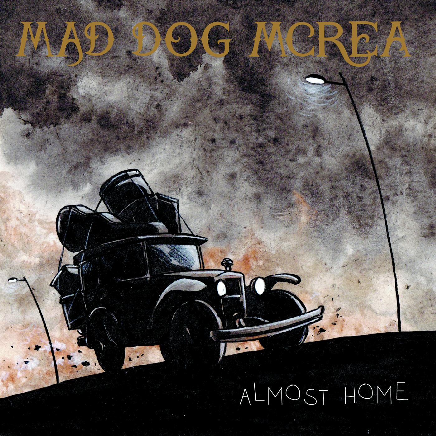 Almost Home - Mad Dog Mcrea
