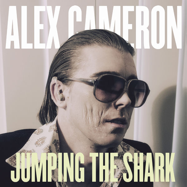 Jumping the Shark- Vinyl - Alex Cameron