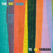 """The Go! Team - Ye Ye Yamaha 7"""" - The Go! Team"""