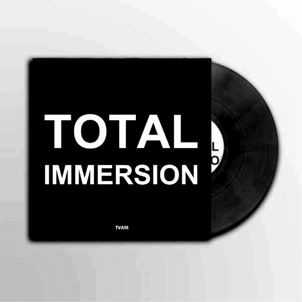 """Total Immersion 7"""" - Limited Edition 7-inch vinyl - TVAM"""