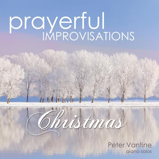 Prayerful Improvisations: Christmas (CD) - Peter Vantine