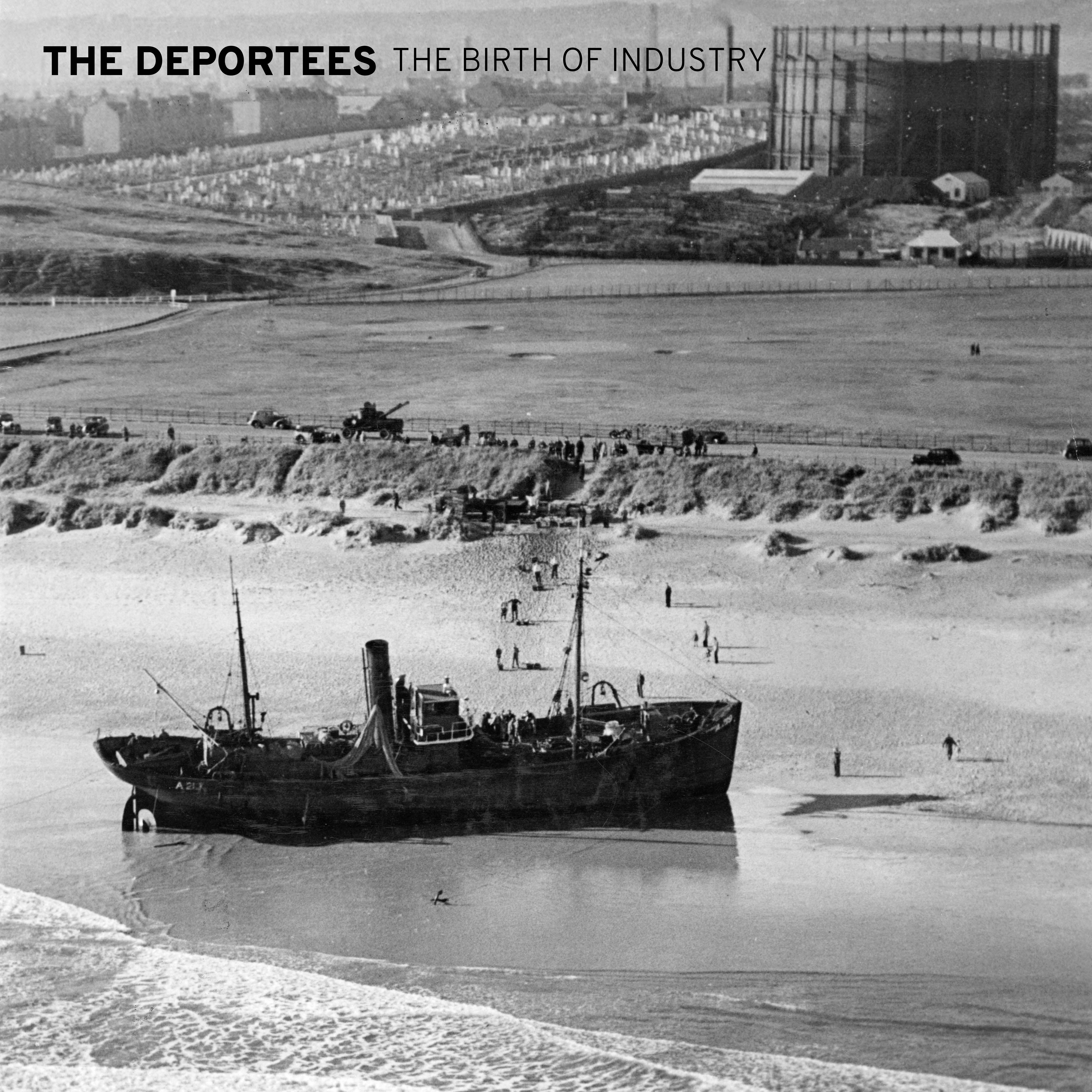 """The Birth of Industry"" LP Digital Download - The Deportees"