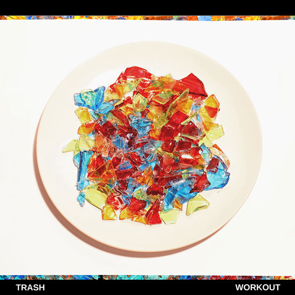 TRASH - Workout [DOWNLOAD] - Clue Records